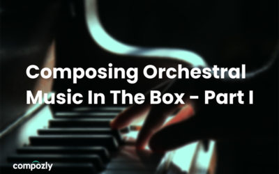 Composing Orchestral Music In The Box: Part I